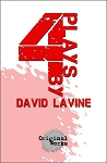 4 PLAYS by David Lavine