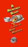 A HEAVENLY BLAST by Rose Martula