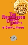 THE ARMAGEDDON DANCE PARTY by David L. Williams