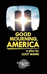 GOOD MOURNING, AMERICA by Lucy Wang