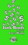 JUNK BONDS by Lucy Wang