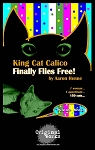 KING CAT CALICO FINALLY FLIES FREE by Aaron Henne