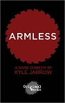 ARMLESS by Kyle Jarrow