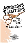 ATROCIOUS TRADITIONS by Erica Griffin