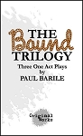 THE BOUND TRILOGY by Paul Barile