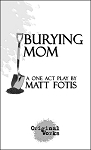 BURYING MOM by Matt Fotis