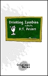 DRINKING ZOMBIES by D.T. Arcieri