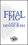 FETAL PIG by Dennis Bush