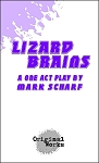 LIZARD BRAINS by Mark Scharf