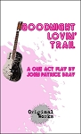 GOODNIGHT LOVIN TRAIL by John Patrick Bray