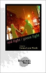 RED LIGHT, GREEN LIGHT by Emma Lynn Worth