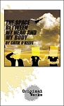 THE SPACE BETWEEN MY HEAD AND MY BODY by Catie O'Keefe