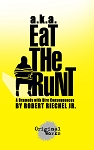a.k.a. EAT THE RUNT by Robert Riechel Jr.