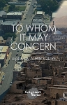 TO WHOM IT MAY CONCERN by Aurin Squire