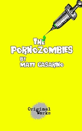 THE PORNOZOMBIES by Matt Casarino