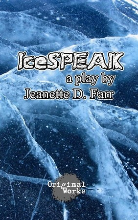ICESPEAK by Jeanette D. Farr
