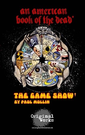 AN AMERICAN BOOK OF THE DEAD: THE GAME SHOW by Paul Mullin