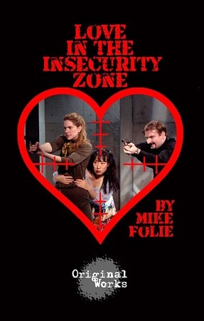 LOVE IN THE INSECURITY ZONE by Mike Folie