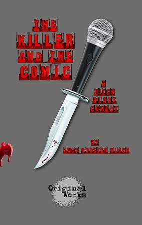 """THE KILLER AND THE COMIC"" by Andy Rooster Bloch"