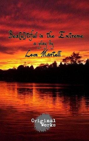 """BEAUTIFUL IN THE EXTREME"" by Leon Martell"