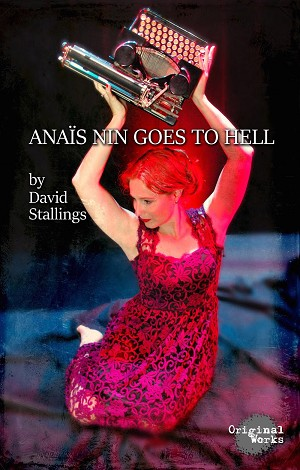 """ANAIS NIN GOES TO HELL"" by David Stallings"