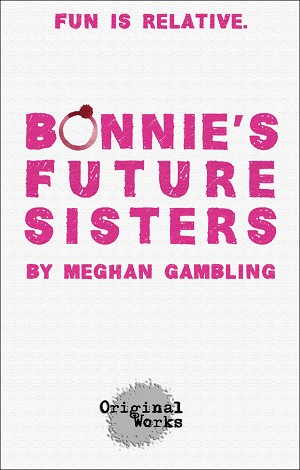 """BONNIE'S FUTURE SISTERS"" by Meghan Gambling"