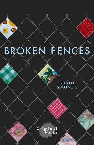 """BROKEN FENCES"" by Steven Simoncic"