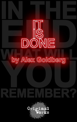 'IT IS DONE' by Alex Goldberg