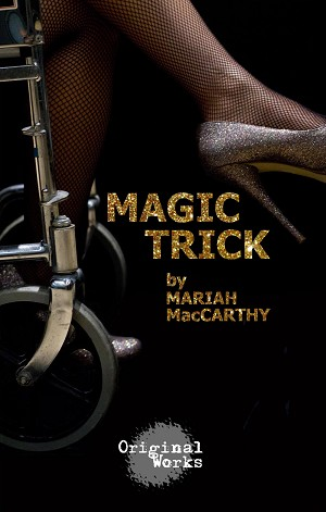 """MAGIC TRICK"" by Mariah MacCarthy"