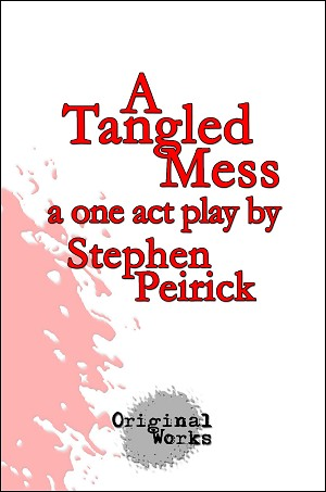 """A TANGLED MESS"" by Stephen Peirick"