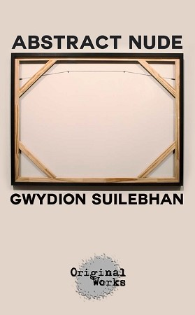 """ABSTRACT NUDE"" by Gwydion Suilebhan"