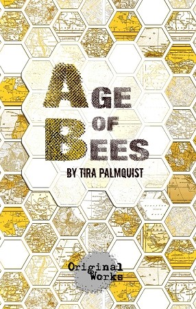 """AGE OF BEES"" by Tira Palmquist"