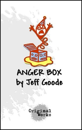 """ANGER BOX"" by Jeff Goode"