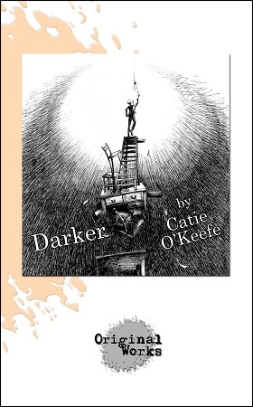 DARKER by Catie O'Keefe