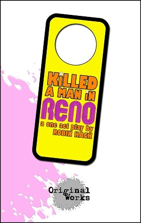 KILLED A MAN IN RENO by Robin Hack