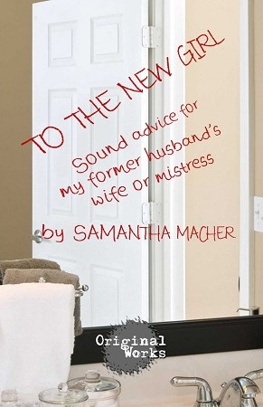 TO THE NEW GIRL by Samantha Macher