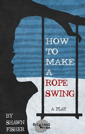 HOW TO MAKE A ROPE SWING by Shawn Fisher