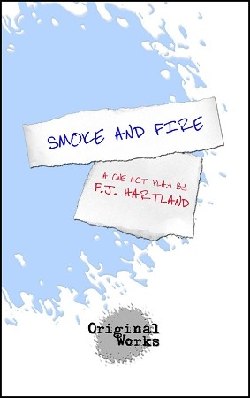 SMOKE AND FIRE by F.J. Hartland